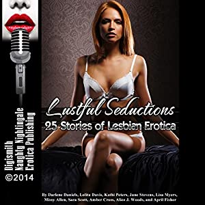 Lustful Seductions: 25 Stories of Lesbian Erotica Audiobook