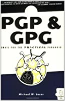 PGP & GPG: Email for the Practical Paranoid ebook download