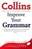 img - for Collins Improve Your Grammar by King, Graham 1st (first) Edition (2009) book / textbook / text book