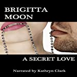 A Secret Love | Brigitta Moon