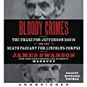Bloody Crimes: The Chase for Jefferson Davis and the Death Pageant for Lincoln's Corpse (       UNABRIDGED) by James L. Swanson Narrated by Richard Thomas
