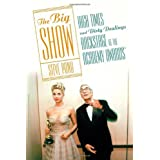 The Big Show: High Times and Dirty Dealings Backstage at the Academy Awardsby Steve Pond