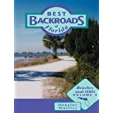 Best Backroads, Volume 3: Beaches and Hills (Best Backroads of Florida)