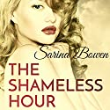 The Shameless Hour Audiobook by Sarina Bowen Narrated by Saskia Maarleveld, Nick Podehl