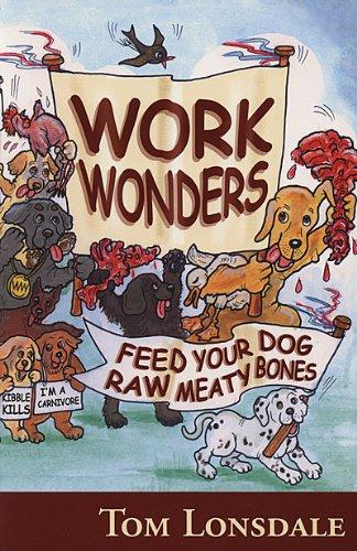 work wonders feed your dog raw meaty bones english