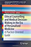 img - for Counselling and Medical Decision-Making in the Era of Personalised Medicine: A Practice-Oriented Guide (SpringerBriefs in Applied Sciences and Technology) book / textbook / text book