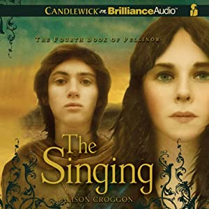 The Singing: The Fourth Book of Pellinor | [Alison Croggon]