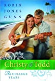 Christy and Todd: The College Years (0764205927) by Gunn, Robin Jones