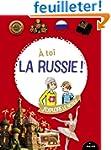 A toi la Russie