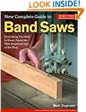 New Complete Guide to Band Saws: Everything You Need to Know About the Most Important Saw in the Shop
