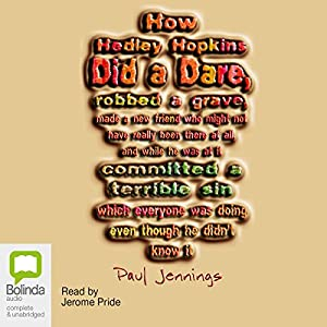 How Hedley Hopkins Did a Dare, Robbed a Grave, Made a New Friend... Audiobook