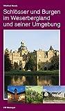 Schlösser und Burgen im Weserbergland und seiner Umgebung