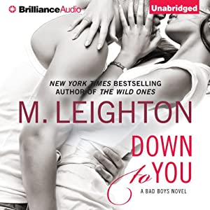 Down to You: The Bad Boys, Book 1 | [M. Leighton]
