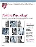 img - for Positive Psychology: Harnessing the Power of Happiness, Mindfulness, and Inner Strength (Harvard Medical School Special Health Reports) book / textbook / text book