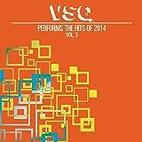 VSQ Performs the Hits of 2014 Vol. 3