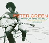 Man Of The World: The Anthology 1968-1988 Peter Green