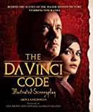 img - for The Da Vinci Code Illustrated Screenplay: Behind the Scenes of the Major Motion Picture by Akiva Goldsman (2006-05-19) book / textbook / text book