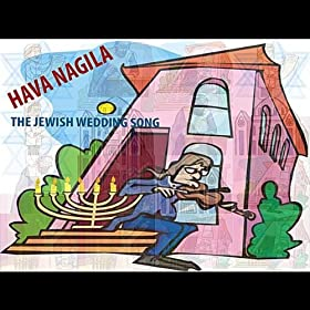 Hava Nagila,The Jewish Wedding Song
