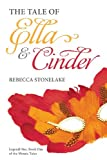 img - for The Tale of Ella and Cinder: Legend One, Book One of the Mosaic Tales book / textbook / text book
