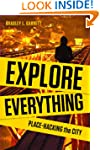 Explore Everything: Place-Hacking the...