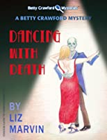 Dancing With Death - A Betty Crawford Mystery (The Betty Crawford Mysteries)