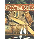 Primitive Technology II: Ancestral Skill - From the Society of Primitive Technology ~ David Wescott