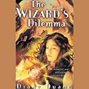 The Wizard's Dilemma: Young Wizard Series, Book 5 | [Diane Duane]