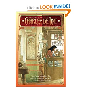 The Very Best of Charles de Lint by Charles de Lint and Charles Vess
