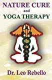img - for Nature Cure and Yoga Therapy by Dr. Leo Rebello (2014-02-23) book / textbook / text book