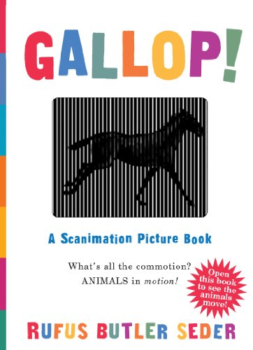 Gallop!: A Scanimation Picture Book, by Rufus Butler Seder