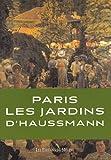 echange, troc Patrice de Moncan - Les jardins du baron Haussmann