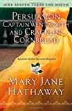 Mary Jane Hathaway Persuasion, Captain Wentworth and Cracklin' Cornbread (Jane Austen Takes the South)
