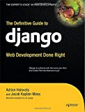 img - for The Definitive Guide to Django: Web Development Done Right (Expert's Voice in Web Development) book / textbook / text book