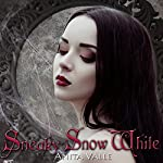 Sneaky Snow White: Dark Fairy Tale Queen Series, Book 2 | Anita Valle