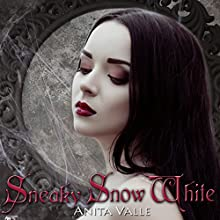 Sneaky Snow White: Dark Fairy Tale Queen Series, Book 2 Audiobook by Anita Valle Narrated by Caitlin Kelly