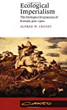 Ecological Imperialism: The Biological Expansion of Europe, 900-1900 (Canto) (0521456908) by Crosby, Alfred W.