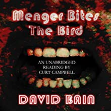 Menger Bites the Bird Audiobook by David Bain Narrated by Curt Campbell