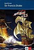 Sir Francis Drake: Englische Lekt�re f�r das 2., 3. Lernjahr (English graphic Readers) (English Edition)