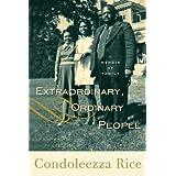Extraordinary, Ordinary People ~ Condoleezza Rice