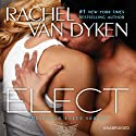 Elect: Elite Eagle (       UNABRIDGED) by Rachel Van Dyken Narrated by Douglas Berger