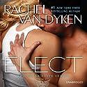 Elect: Elite Eagle Audiobook by Rachel Van Dyken Narrated by Douglas Berger