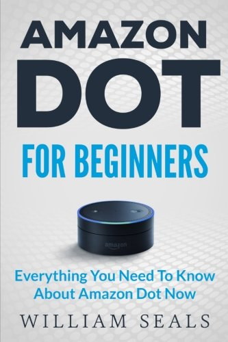 amazon-dot-amazon-dot-for-beginners-everything-you-need-to-know-about-amazon-dot-now-amazon-dot-user