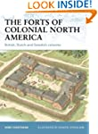 The Forts of Colonial North America:...