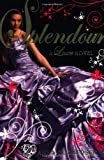 Anna Godbersen Splendour: A Luxe novel