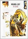 Te elige (8432209732) by Miranda July