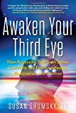 img - for Awaken Your Third Eye: How Accessing Your Sixth Sense Can Help You Find Knowledge, Illumination, and Intuition book / textbook / text book