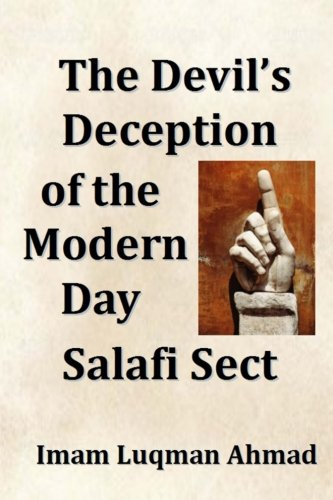 The Devil's Deception of the Modern Day Salafi Sect: A Contemporary Study of Salafist Extremism in The United States
