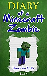 Minecraft: Diary of a Minecraft Zombie Book 1: A Scare of a Dare (An Unofficial Minecraft Book) (Minecraft Books, Minecraft Handbook, Minecraft Comics, Minecraft Books for Kids, Minecraft Diary)