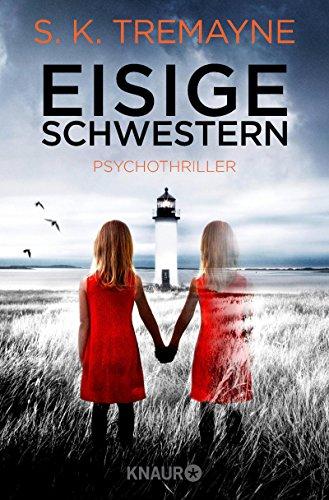 Eisige Schwestern: Psychothriller das Buch von S. K. Tremayne - Preis vergleichen und online kaufen