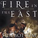 Fire in the East: Warrior of Rome, Book 1 (       UNABRIDGED) by Harry Sidebottom Narrated by Stefan Rudnicki